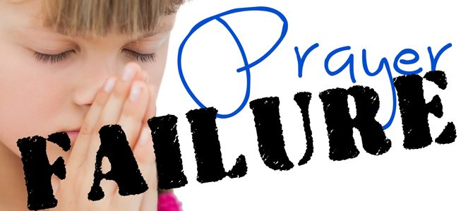 Failure in Prayer: Can there be Anything Good to Say about That?